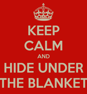 keep-calm-and-hide-under-the-blanket